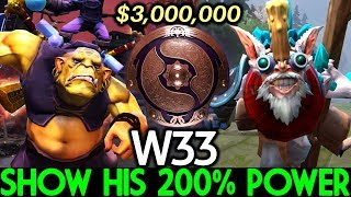 W33 Show His 200% Power on $3,000,000 Game in Ti9 Dota 2
