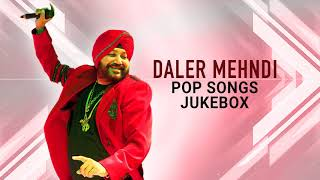 Daler Mehndi | Pop Songs | Jukebox | Top Hits | Drecords