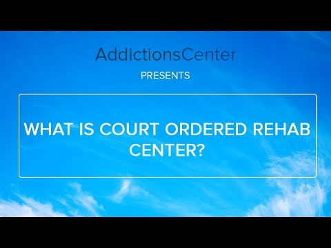 What Is Court Ordered Rehab Center - 24/7 Addiction Helpline Call 1(800)-615-1067