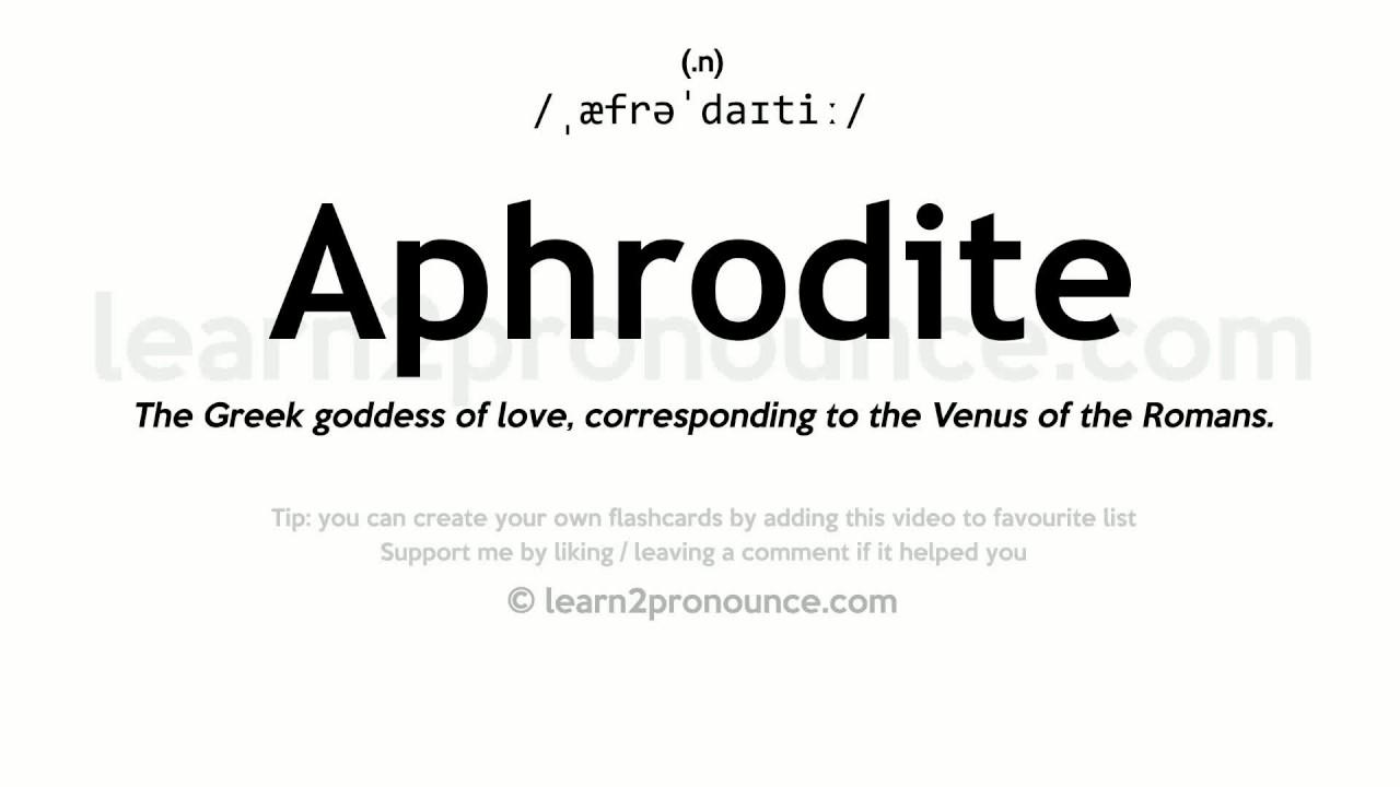 Pronunciation of Aphrodite  Definition of Aphrodite