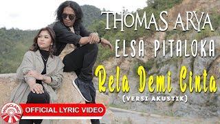 Download Lagu Thomas Arya & Elsa Pitaloka - Rela Demi Cinta [Official Lyric Video HD] mp3