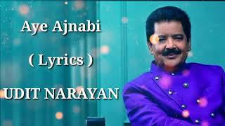 Aye Ajnabi | FULL LYRICS | Udit Narayan |Mohalaxmi Iyer | Dil Se | Heart touching song | End Muzic