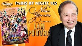 Paris By Night 102 - Nhạc Yêu Cầu Tình Ca Lam Phương (Full Program)