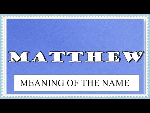 NAME MATTHEW - MEANING OF THE NAME, FUN FACTS, HOROSCOPE