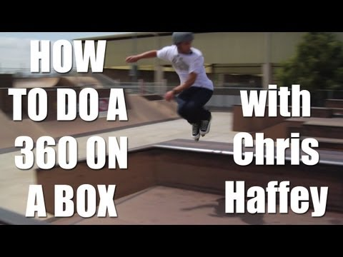 How to do a 360 on a Box with Chris Haffey