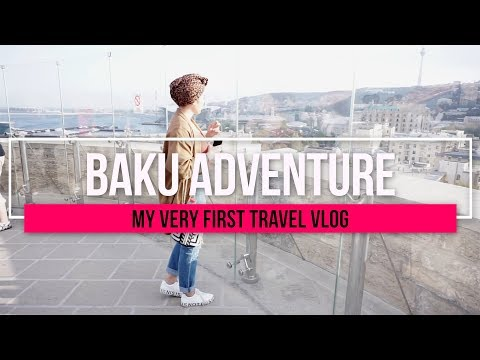 TRAVEL WITH ME TO BAKU - MY 1ST TRAVEL VLOG