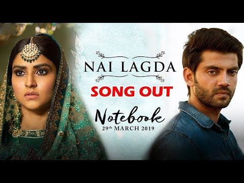 Notebook से पहला Song Nai Lagda हुआ Out | Zaheer Iqbal & Pranutan Bahl | Vishal Mishra & Asees Kaur