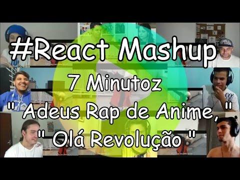 """#React Mashup: 7 Minutoz """" Adeus Rap de Anime, Olá Revolução """""""