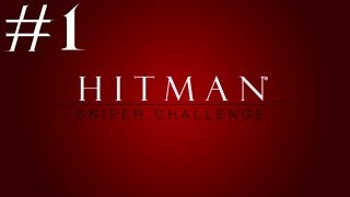 Hitman: Absolution - Walkthrough - Sniper Challenge DLC - Part 1 - SCOUT SNIPER
