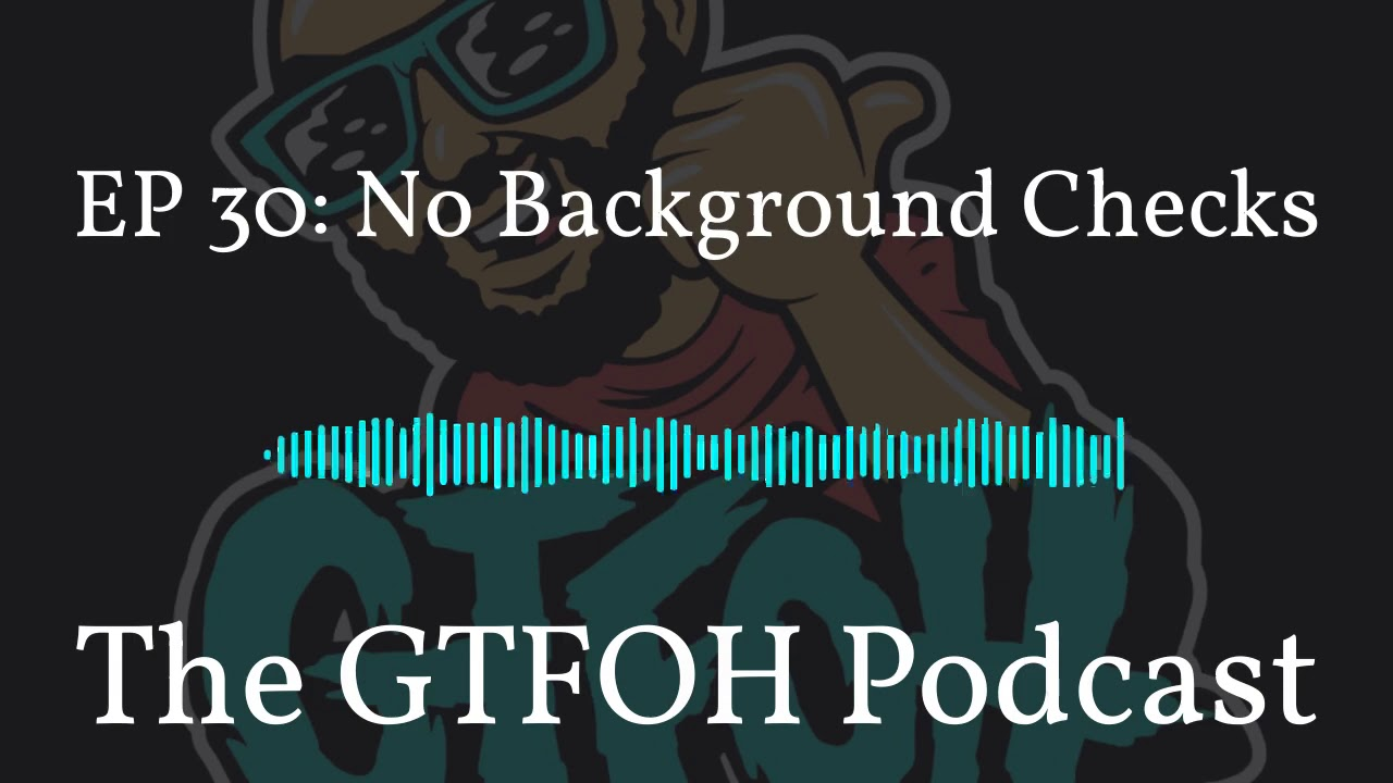 "EP 30 ""No Background Checks"""