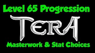 TERA : Beginner Guide to 65 Masterworking & Appropriate Stat Selection