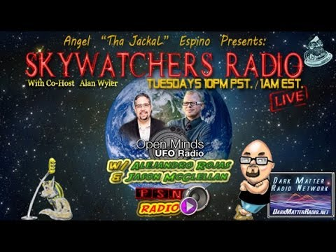 Skywatchers Radio W/ Alejandro T. Rojas & Jason McClellan [04/09/2014]