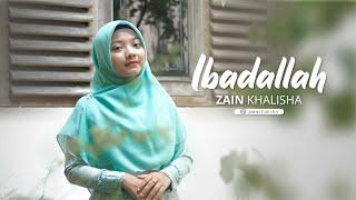 Download lagu IBADALLAH - ZAIN KHALISHA OFFICIAL