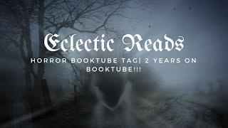 Horror Booktube Tag | 2 years on Booktube!!