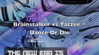 "Brainstalker Vs Yatzee -Dance Or Die (176)@ V/A ""The New Era is Coming"" Popol Vuh Records"