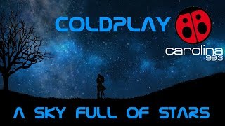 Coldplay A Sky Full Of Stars Radio Carolina Edit