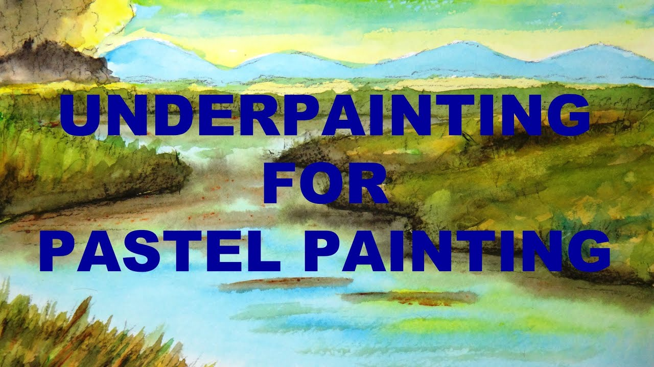 Pastel Tone Good Color To Paint A Kitchen: How To Make An Underpainting With Watercolor For Pastel