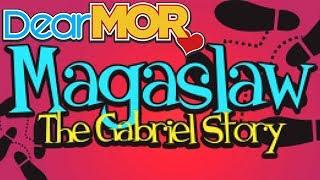 """Dear MOR: """"Magaslaw"""" The Gabriel Story 03-27-17"""