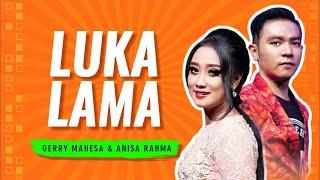 Gerry Mahesa feat. Anisa Rahma - Luka Lama [OFFICIAL]