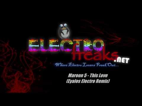 Maroon 5 - This Love 2010 (Eyalos Electro Remix) HD