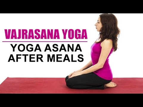 Yoga Asana After Meals | Vajrasana Yoga