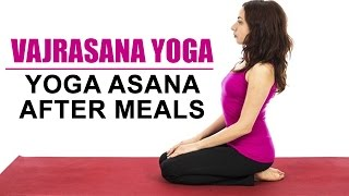 Yoga Asana After Meals | Vajrasana Yoga
