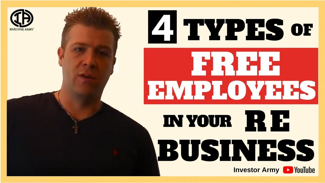 4 Types Of FREE Employees In Your RE Business