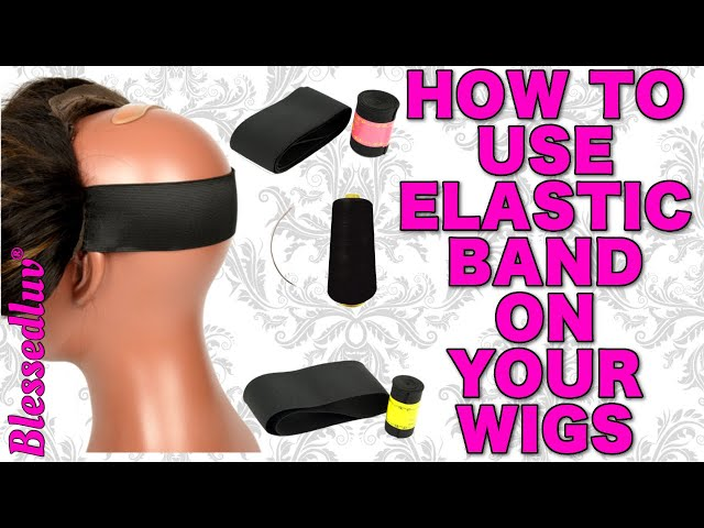 Tutorial DIY: How to Apply Elastic Band to Your Wig