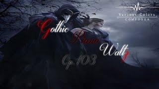 暗い曲 / Dark Gothic Piano Waltz - Op.103 / ゴシックワルツ