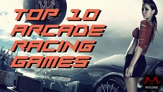 Top 10 Arcade Racing Games