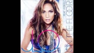 Jennifer Lopez Ft. Pitbull - On the Floor [LYRICS & DOWNLOAD]