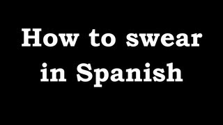 How Swear Spanish