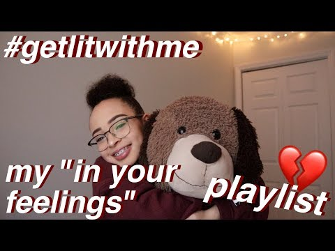 GET LIT WITH ME: MY IN YOUR FEELINGS PLAYLIST!