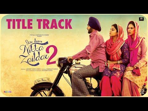 Nikka Zaildar 2 (Title Track) | Karamjit Anmol, Ammy Virk, Sonam Bajwa, Wamiqa Gabbi | Punjabi Songs