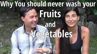 Why You Should Never Wash Your Fruits and Vegetables Before Eating