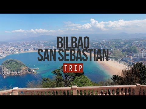 MY TRIP TO BILBAO & SAN SEBASTIAN - SPAIN | 2015