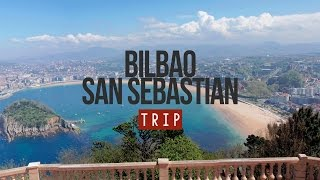 MY TRIP TO BILBAO & SAN SEBASTIAN - SPAIN | 2015