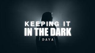 Daya - Keeping It In The Dark (Lyrics)