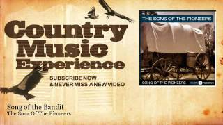 The Sons Of The Pioneers - Song of the Bandit - Country Music Experience YouTube Videos