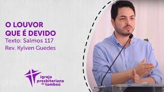 O louvor que é devido´- Sl 117 | Kylven Guedes | IPTambaú | 16/08/2020