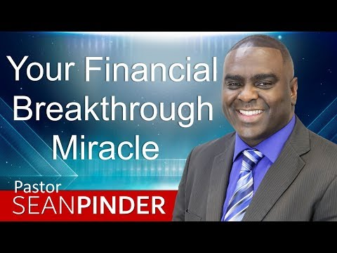 YOUR FINANCIAL BREAKTHROUGH MIRACLE - BIBLE PREACHING