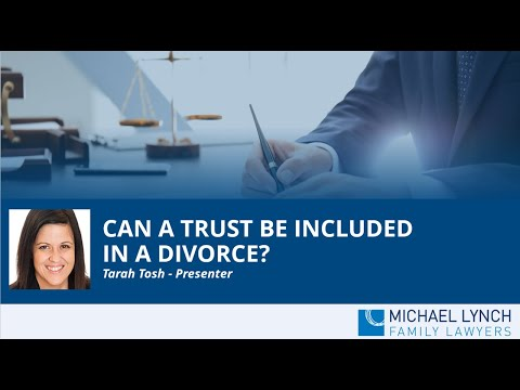 Can a Trust be Included in a Divorce