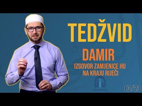 TEDŽVID: DAMIR - IZGOVORI ZAMJENICE HU (هُ) NA KRAJU RIJEČI