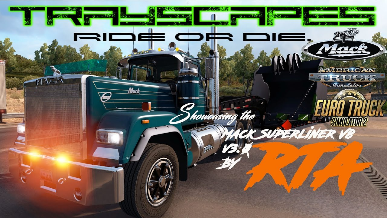 showcasing the mack superliner 3 0 by rta ets2 ats youtube