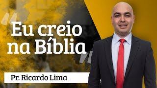 Pr. Ricardo de Lima - Eu Creio Na Bíblia.