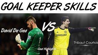 David De Gea vs Thibaut Courtois |  Amazing Goal Keepers 2015