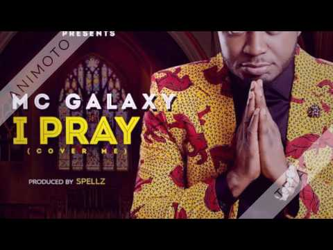 I Pray MC Galaxy