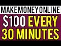 Best Way to Make Money Online |  Earn $100 Every 30 Minutes