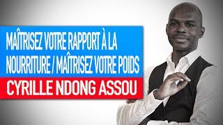 Atelier : Maîtrisez votre rapport à la nourriture / maîtrisez votre poids (Cyrille Ndong Assou)