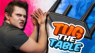 УСТРОИЛ ДЕБОШ -||- Tug The Table